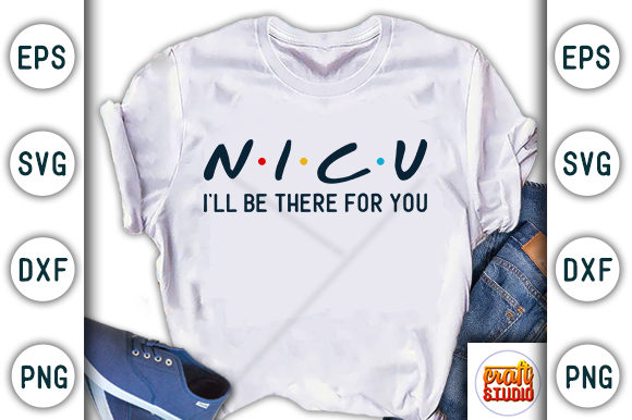 Print on Demand: Nurse Design, NICU, I Will Be There for Graphic Print Templates By CraftStudio