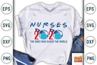 Print on Demand: Nurses 2020 Design, the Ones Who Saved Graphic Print Templates By CraftStudio