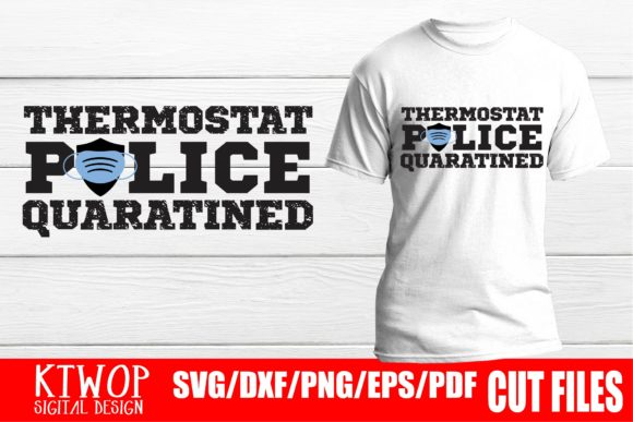 Download Free Police Thermostat Quarantined 2020 Graphic By Ktwop Creative for Cricut Explore, Silhouette and other cutting machines.