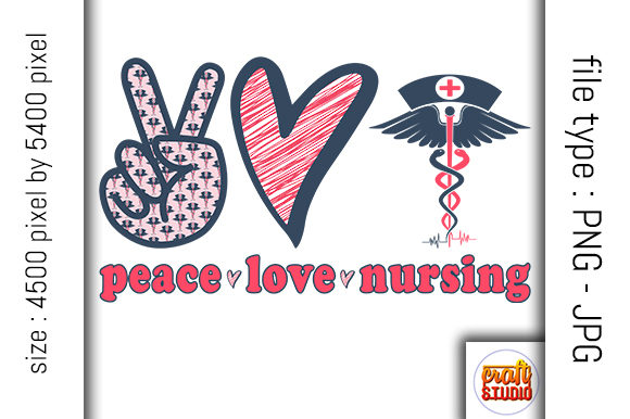 Download Free Peace Love Nursing Design Graphic By Craftstudio Creative for Cricut Explore, Silhouette and other cutting machines.
