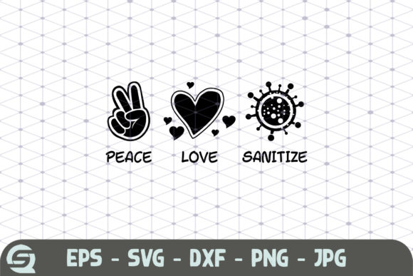 Peace Love Sanitize Coronavirus Graphic Crafts By Crafty Files