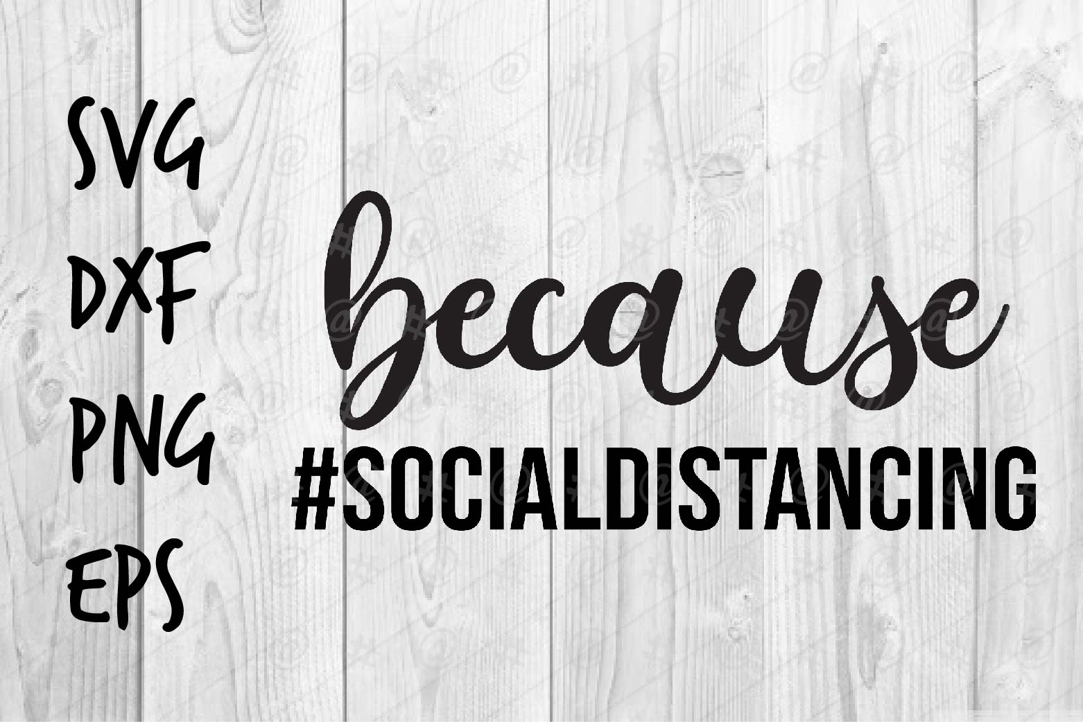 Download Free Because Social Distancing Design Graphic By Spoonyprint for Cricut Explore, Silhouette and other cutting machines.