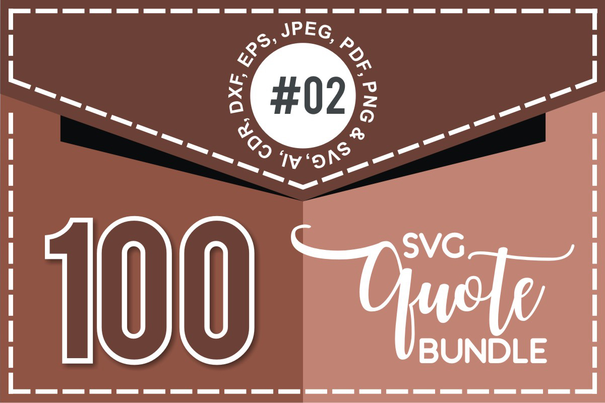 Download Free 100 Svg Cut Quote Bundle 2 Bundle Creative Fabrica for Cricut Explore, Silhouette and other cutting machines.