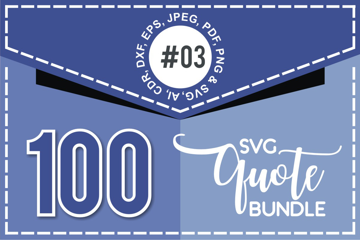 Download Free 100 Svg Cut Quote Bundle 3 Bundle Creative Fabrica for Cricut Explore, Silhouette and other cutting machines.