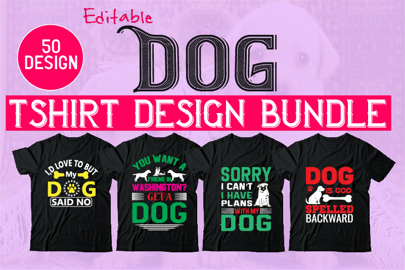 Download Free 50 Editable Dog Tshirt Design Bundle Graphic By Design Store for Cricut Explore, Silhouette and other cutting machines.