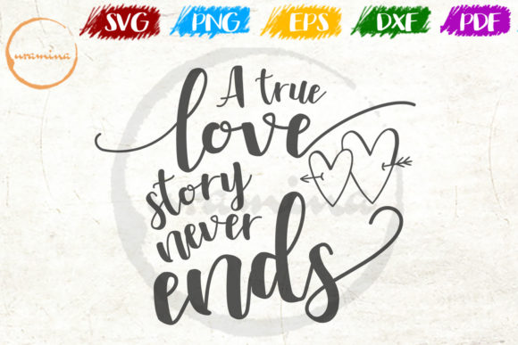 Download Free A True Love Story Never Ends Graphic By Uramina Creative Fabrica for Cricut Explore, Silhouette and other cutting machines.