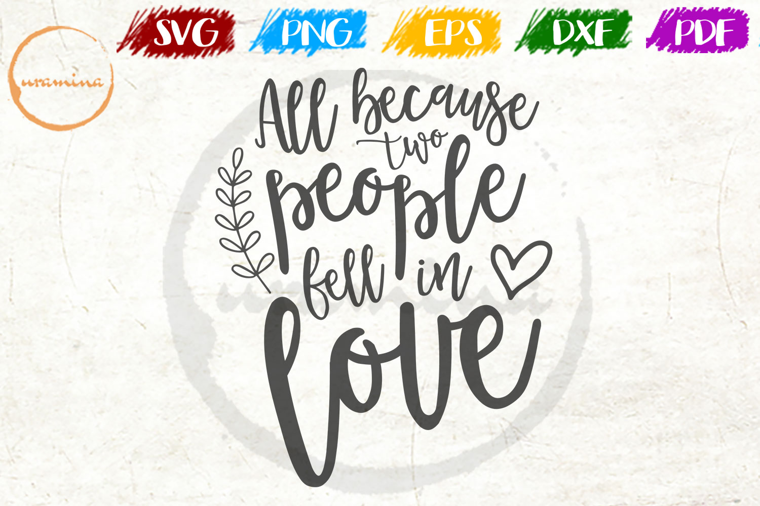 Download Free All Because Two People Fell In Love Graphic By Uramina Creative Fabrica for Cricut Explore, Silhouette and other cutting machines.