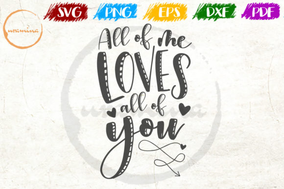 Download Free All Of Me Loves All Of You Graphic By Uramina Creative Fabrica for Cricut Explore, Silhouette and other cutting machines.