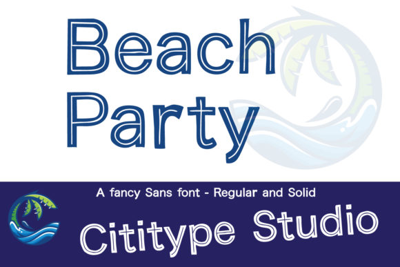 Print on Demand: Beach Party Display Font By Cititype