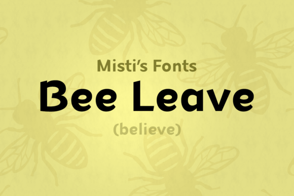 Print on Demand: Bee Leave Display Font By Misti