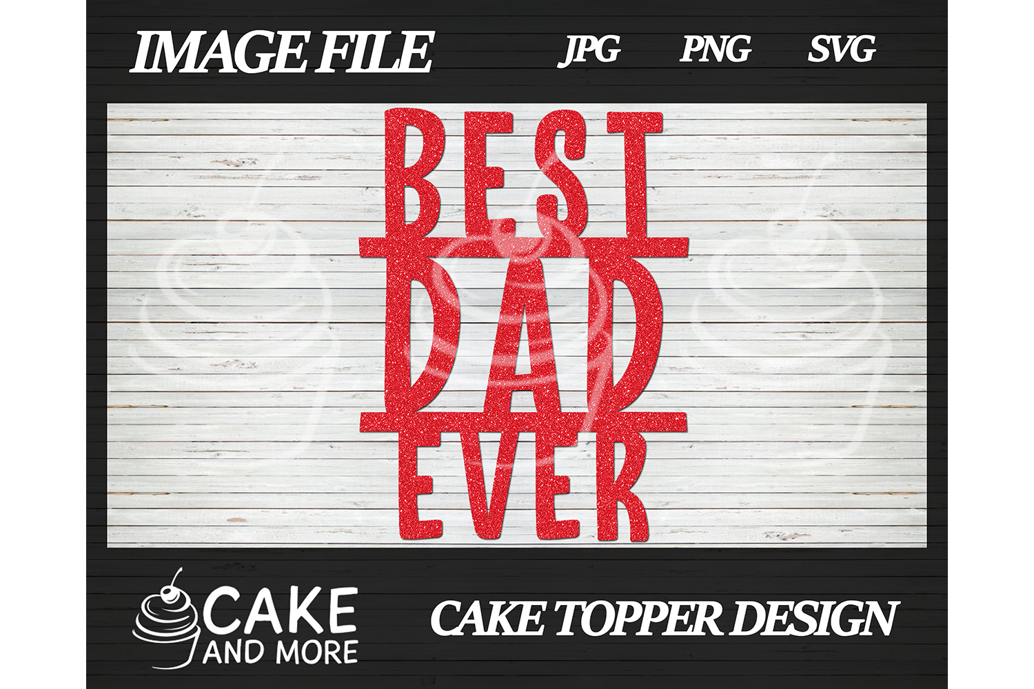 Download Free Best Dad Ever Cake Topper Graphic By Lookitzcake Creative Fabrica for Cricut Explore, Silhouette and other cutting machines.