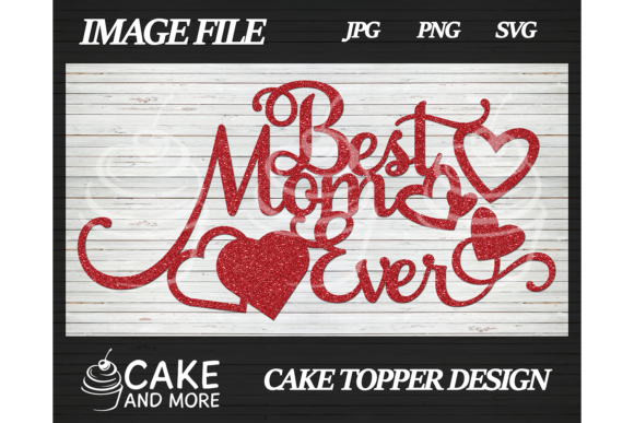 Download Free Best Mom Ever Cake Topper Grafico Por Lookitzcake Creative Fabrica for Cricut Explore, Silhouette and other cutting machines.