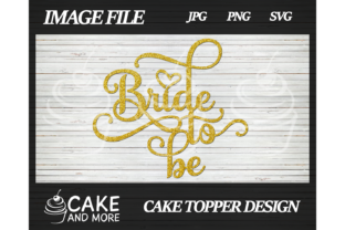 Print on Demand: Bride to Be Cake Topper Graphic Crafts By lookitzcake