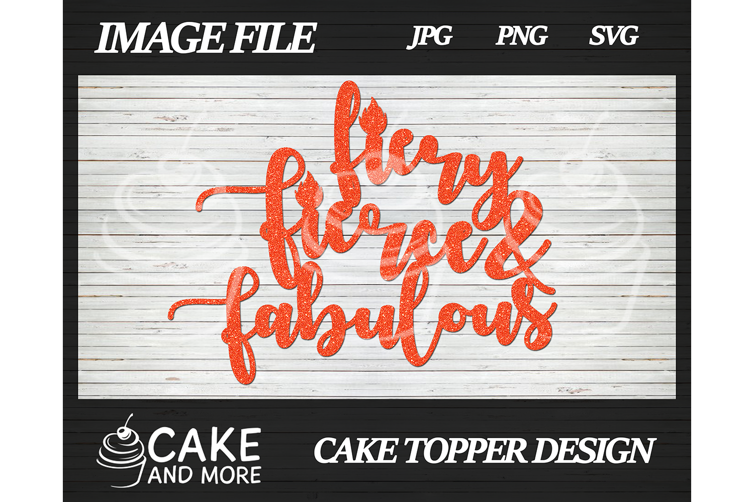 Download Free Fiery Fierce Fabulous Cake Topper Graphic By Lookitzcake for Cricut Explore, Silhouette and other cutting machines.