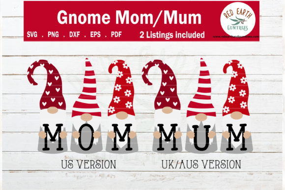 Gnome Mom,Gnome Mum, Mother's Day Graphic Crafts By redearth and gumtrees