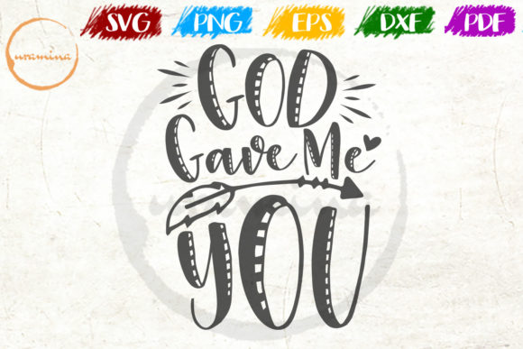 Download Free God Gave Me You Graphic By Uramina Creative Fabrica for Cricut Explore, Silhouette and other cutting machines.