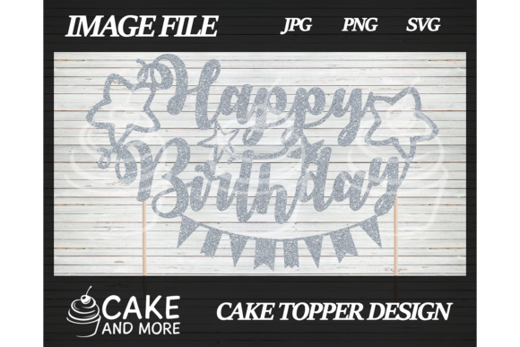 Download Free Happy Birthday Cake Topper Grafico Por Lookitzcake Creative for Cricut Explore, Silhouette and other cutting machines.