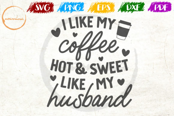 Download Free I Like My Coffee Hot And Sweet Graphic By Uramina Creative Fabrica for Cricut Explore, Silhouette and other cutting machines.