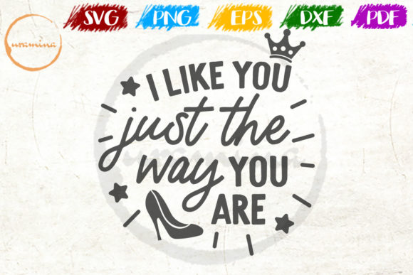 Download Free I Like You Just The Way You Are Graphic By Uramina Creative Fabrica for Cricut Explore, Silhouette and other cutting machines.