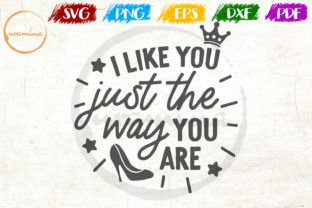 Download Free I Like You Just The Way You Are Graphic By Uramina Creative for Cricut Explore, Silhouette and other cutting machines.