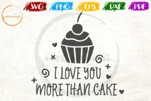 Download Free I Love You More Than Cake Graphic By Uramina Creative Fabrica for Cricut Explore, Silhouette and other cutting machines.