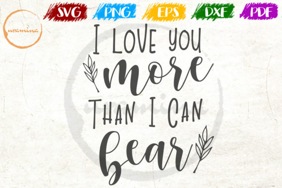 Download Free I Love You More Than I Can Bear Graphic By Uramina Creative SVG Cut Files