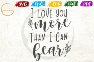 Download Free I Love You More Than I Can Bear Graphic By Uramina Creative for Cricut Explore, Silhouette and other cutting machines.