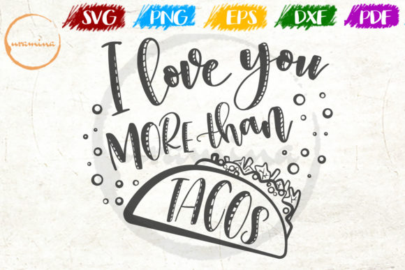 Download Free I Love You More Than Tacos Graphic By Uramina Creative Fabrica for Cricut Explore, Silhouette and other cutting machines.