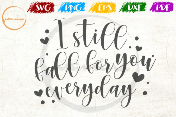 Download Free I Still Fall For You Everyday Graphic By Uramina Creative Fabrica for Cricut Explore, Silhouette and other cutting machines.