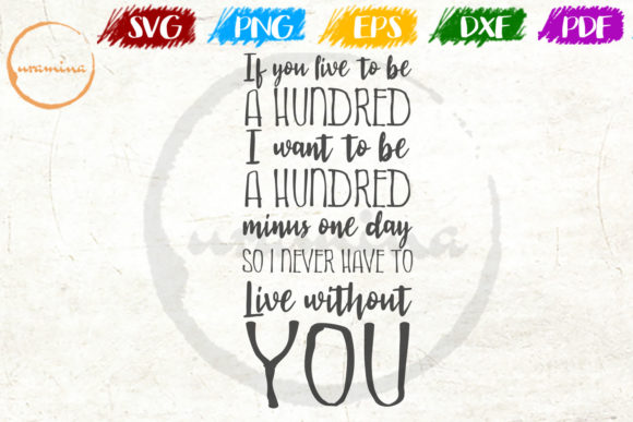 Download Free If You Live To Be A Hundred Graphic By Uramina Creative Fabrica for Cricut Explore, Silhouette and other cutting machines.