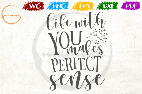 Download Free Life With You Makes Perfect Sense Graphic By Uramina Creative Fabrica SVG Cut Files