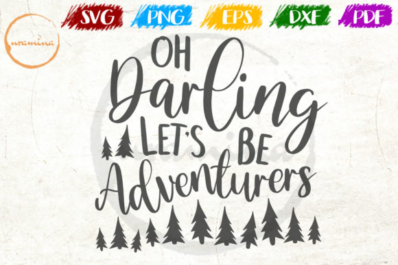 Download Free Oh Darling Let S Be Adventurers Grafico Por Uramina Creative for Cricut Explore, Silhouette and other cutting machines.