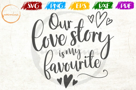Download Free Our Love Story Is My Favorite Graphic By Uramina Creative Fabrica for Cricut Explore, Silhouette and other cutting machines.