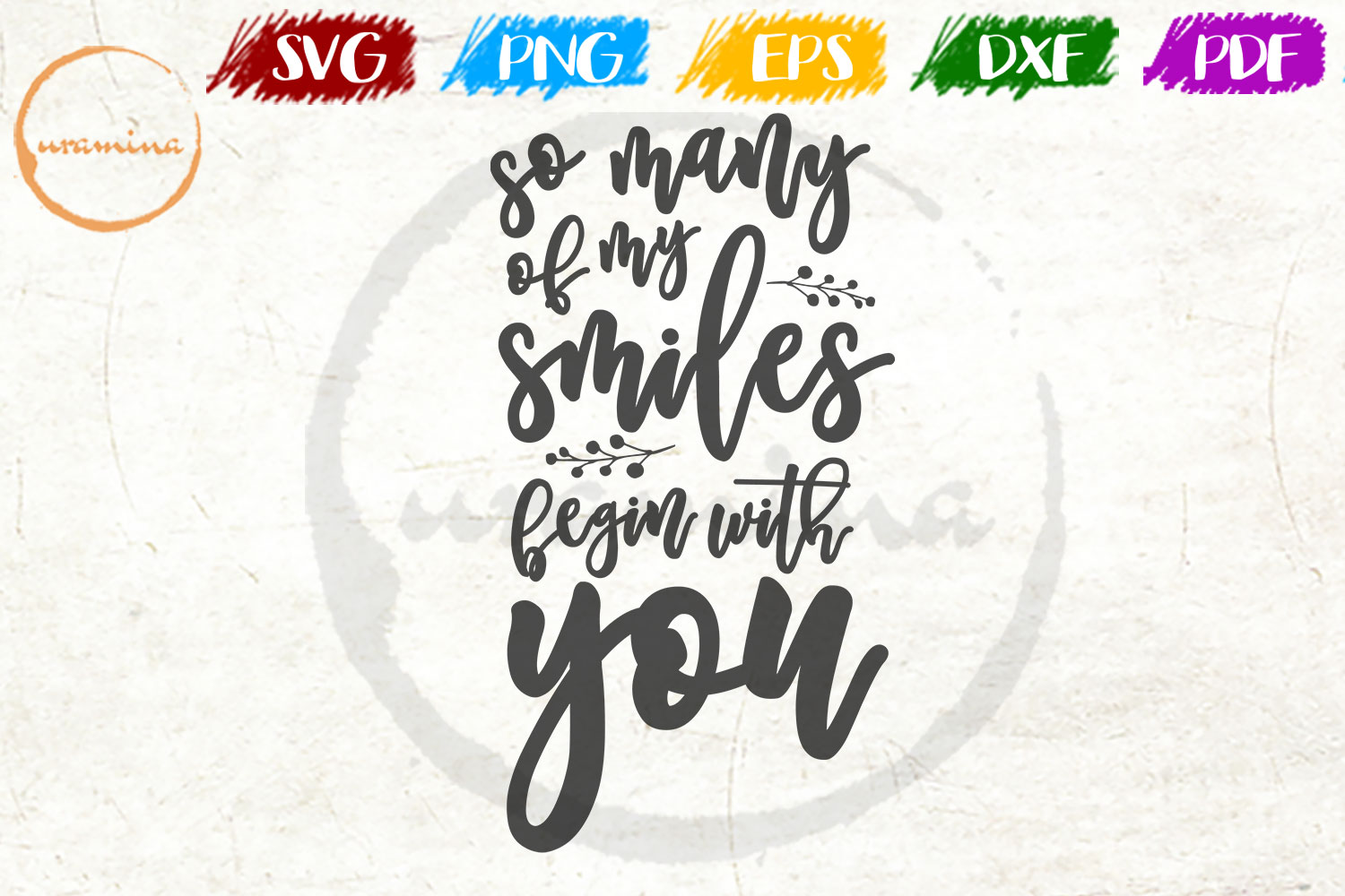 Download Free So Many Of My Smiles Begin With You Graphic By Uramina for Cricut Explore, Silhouette and other cutting machines.