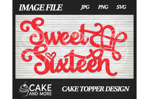Download Free Sweet Sixteen Birthday Cake Topper Graphic By Lookitzcake for Cricut Explore, Silhouette and other cutting machines.