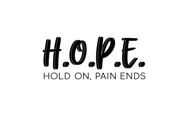 H.O.P.E. Hold on, Pain Ends Motivational Craft Cut File By Creative Fabrica Crafts - Image 2