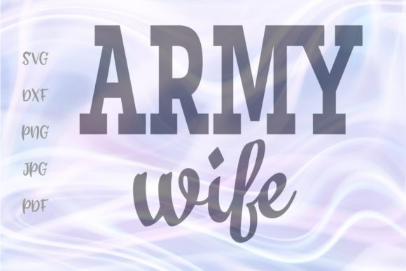 Download Free Army Wife Soldier Wifey Sign Vector Graphic By Digitals By Hanna for Cricut Explore, Silhouette and other cutting machines.