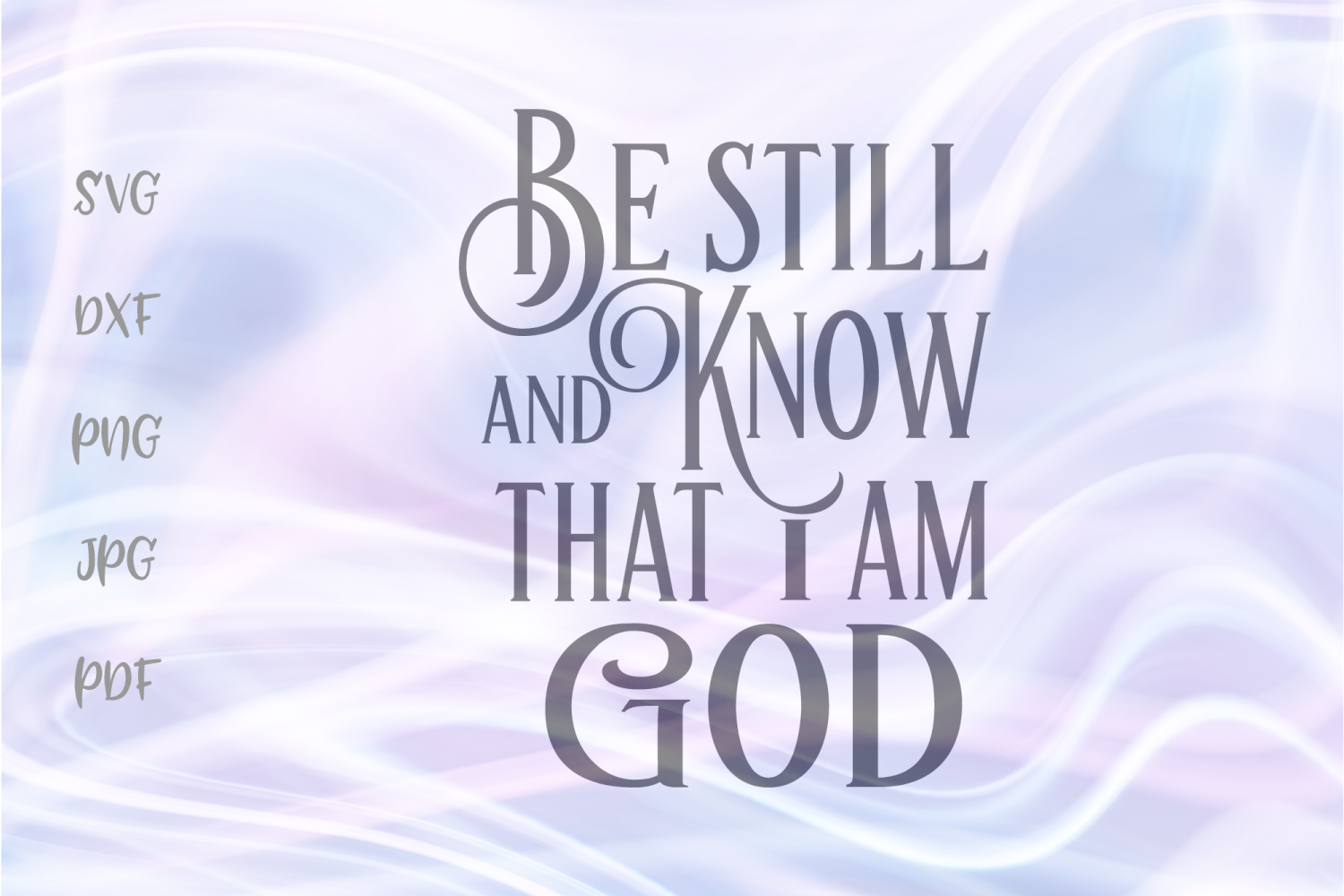 Download Free Be Still And Know That I Am God Graphic By Digitals By Hanna for Cricut Explore, Silhouette and other cutting machines.