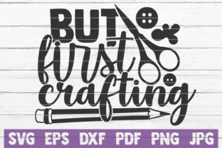Download Free But First Crafting Graphic By Mintymarshmallows Creative Fabrica for Cricut Explore, Silhouette and other cutting machines.