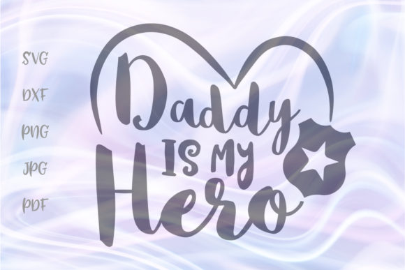 Download Free Daddy Is My Hero Policeman Family Graphic By Digitals By Hanna for Cricut Explore, Silhouette and other cutting machines.