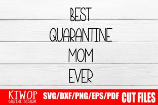 Best Quarantine Mom Ever Graphic By Ktwop Creative Fabrica