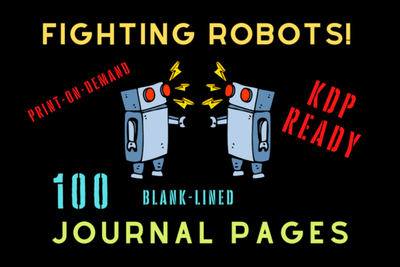 Print on Demand: Fighting Robots Journal | KDP Interior Graphic KDP Interiors By Majestic Twelve