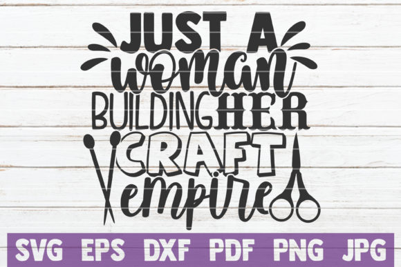 Download Free Just A Woman Building Her Craft Empire Graphic By for Cricut Explore, Silhouette and other cutting machines.