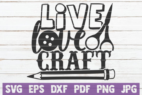 Download Free Live Love Craft Graphic By Mintymarshmallows Creative Fabrica for Cricut Explore, Silhouette and other cutting machines.
