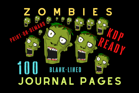 Print on Demand: Scary Zombies Journal | KDP Interior Graphic KDP Interiors By Majestic Twelve
