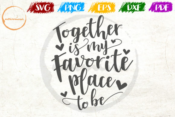 Together Is My Favorite Place To Be Graphic By Uramina