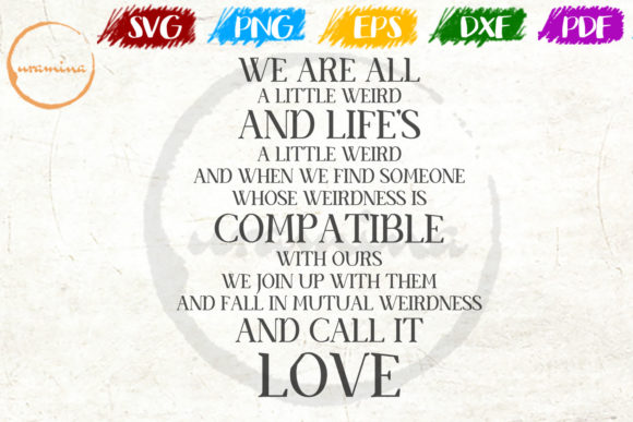 Download Free We Are All A Little Weird And Life S Graphic By Uramina for Cricut Explore, Silhouette and other cutting machines.