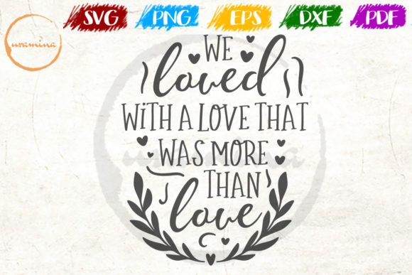 We Loved With Love That Was More Than Graphic By Uramina