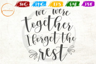 Download Free We Were Together I Forget The Rest Graphic By Uramina Creative for Cricut Explore, Silhouette and other cutting machines.