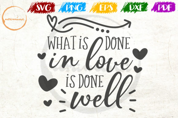 Download Free What Is Done In Love Is Done Well Graphic By Uramina Creative for Cricut Explore, Silhouette and other cutting machines.
